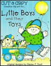 Little Boys And Their Toys (New Cut & Copy Books) - Dianne J. Hook