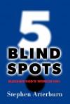 5 Blind Spots: Blocking God's Work in You - Stephen Arterburn