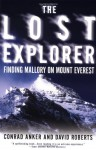 The Lost Explorer: Finding Mallory on Mt. Everest - Conrad Anker, David Roberts
