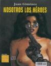 Nosotros los héroes (Colección Maestros del Erotismo, #4) - Juan Giménez