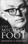 Michael Foot: A Life - Kenneth O. Morgan