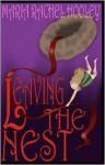 Leaving the Nest - Maria Rachel Hooley