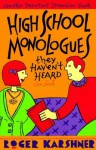 High-School Monologues They Haven't Heard - Roger Karshner