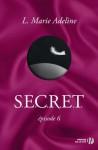 S.E.C.R.E.T. : épisode 6 (French Edition) - L. Marie Adeline, Alba Neri