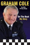 On The Beat: My Story - Graham Cole