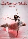 Die blutroten Schuhe - Alana Falk