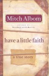 Have a Little Faith: A True Story of a Last Request (Hardcover - Large Print) - Mitch Albom