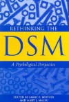 Rethinking the DSM: A Psychological Perspective - Larry E. Beutler, Mary L. Malik