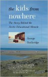 The Kids from Nowhere: The Story Behind the Arctic Educational Miracle - George Guthridge