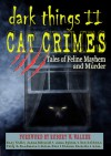 DARK THINGS II: Cat Crimes: Tales of Feline Mayhem and Murder - Patty G. Henderson, James R. Silvestri, Kelli Wilkins, Nat Burns, Anna Sykora, Patricia Harrington, M.J. Williamz, Shanna Germain, Fred Skolnik, Mariann Allen, Margaret Phillips, Kenneth C. Goldman, Juli D. Revezzo, Robert W. Walker, Mary Welk, Peter Medeiros, David Perl