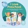 I Love Preschool - Joy Berry, Dana Regan