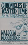 Chronicles Wasted Time - Malcolm Muggeridge