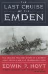 The Last Cruise of the Emden - Edwin Palmer Hoyt