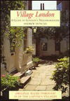 Village London: A Guide To London's Neighborhoods - Andrew Duncan