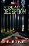 A Deadly Deception (A Nick Fallon Investigation, #2) - J.P. Bowie