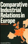 Comparative Industrial Relations In Europe - Derek Torrington
