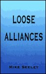Loose Alliances - Mike Seeley