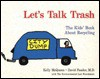 Let's Talk Trash: The Kids' Book about Recycling - Kelly McQueen
