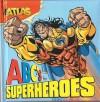 Atlas: ABC's for Superheroes - Darren G. Davis