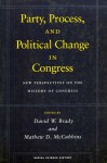 Party, Process, and Political Change in Congress, Volume 1: New Perspectives on the History of Congress - David Brady, David Brady