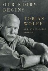 Our Story Begins - Tobias Wolff