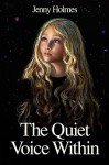 The Quiet Voice Within - Jenny Holmes