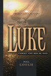 The Gospel of Luke: Christ the Son of Man - Mal Couch, Edward Hindson, Ed Hindson