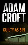 Guilty as Sin - Adam Croft