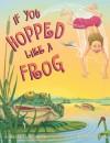 If You Hopped Like A Frog - David M. Schwartz, James Warhola