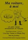 Ma Voiture, À Moi Deuxième Niveau Livre A: Un Petit Roman Entier̀ement En Franca̜is - Lisa Ray Turner, Blaine Ray, Pablo Ortega Lopez