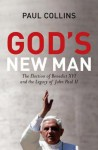 God's New Man: The Election of Benedict XVI and the Legacy of John Paul II - Paul Collins
