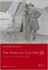 The American Civil War (3): The War In The East 1863-1865 (Essential Histories) - Robert K. Krick