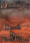 Death by Ploot Ploot - Dara Joy