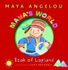 Maya's World: Izak of Lapland (Pictureback(R)) - Maya Angelou, Lizzy Rockwell