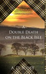 A Double Death on the Black Isle: A Novel - A.D. Scott