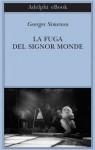 La fuga del signor Monde (Biblioteca Adelphi) (Italian Edition) - Georges Simenon, Di Lella, F., M. L. Vanorio