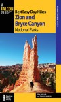 Best Easy Day Hikes Zion and Bryce Canyon National Parks, 2nd - Erik Molvar