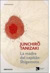La madre del capitán Shigemoto - Jun'ichirō Tanizaki, María Luisa Balseiro