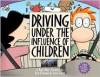 Driving Under the Influence of Children: A Baby Blues Treasury - Rick Kirkman, Jerry Scott