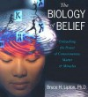 The Biology of Belief: Unleashing the Power of Consciousness, Matter and Miracles (Audiocd) - Bruce H. Lipton