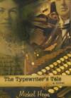 The Typewriter's Tale - Michiel Heyns