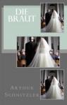 Arthur Schnitzler: Die Braut - Arthur Schnitzler