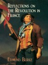 Reflections on the Revolution in France (Dover Value Editions) - Edmund Burke