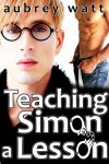 Teaching Simon a Lesson - Aubrey Watt