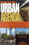 Rethinking the Urban Agenda: Reinvigorating the Liberal Tradition in New York City and Urban America - John H. Mollenkopf, Ken (Ed.) Emerson