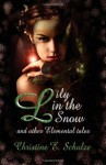 Lily in the Snow and Other Elemental Tales - Christine E. Schulze