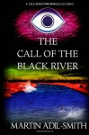 The Call of The Black River (The Spirals of Danu) - Martin Adil-Smith