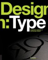 Design: Type: A Seductive Collection of Alluring Type Designs - Paul Burgess, Tony Seddon