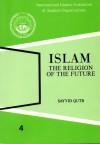 Islam the Religion of the Future - Sayyid Qutb
