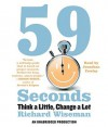59 Seconds: Think a Little, Change a Lot (Audio) - Richard Wiseman, Jonathan Cowley